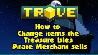 TROVE How to Change items the Treasure Isles Pirate Merchant sells