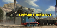 Edward Strikes Out