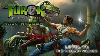 Turok- Dinosaur Hunter Walk-through on Hard - Level VI- The Treetop Village (All Secret Locations)