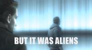 But It Was Aliens