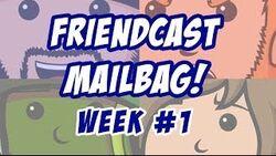 Friendcast Mailbag Week -1 Thumb