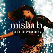 MishaB Here's to Everything (Ooh La La)