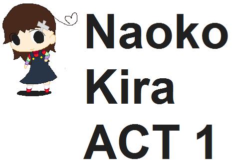 File:NAOKO KIRA ACT 1.png