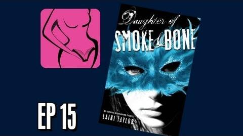"Vaginal Fantasy Ep. 15 - ""Daughter of Smoke & Bone"""
