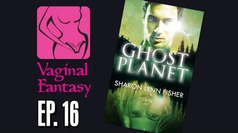 Vaginal Fantasy Book Club 16 Ghost Planet