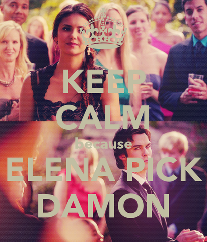 File:Keep-calm-because-elena-pick-damon-2.png