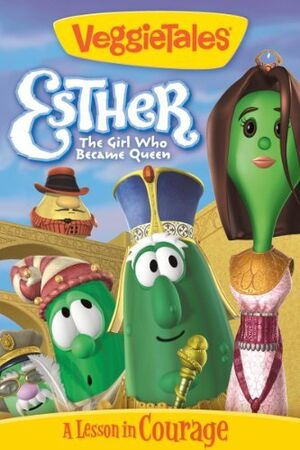 Veggietales Esther The Girl Who Became Queen Esther... The Girl Who...