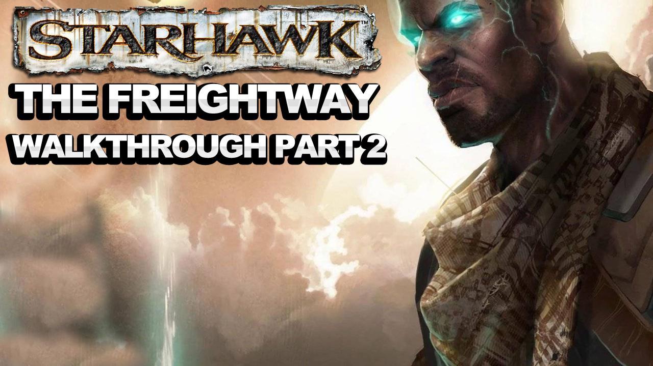Starhawk - The Freightway - Walkthrough Part 2