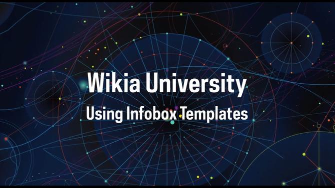 Wikia University - Using Infobox Templates