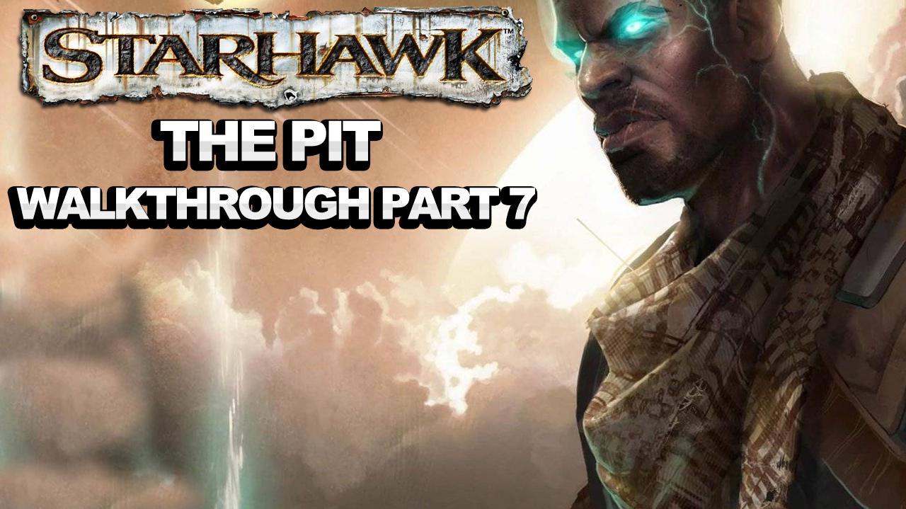 Starhawk - The Pit - Walkthrough Part 7