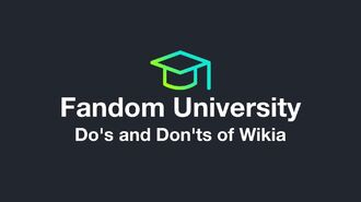 Fandom University - Do's and Don'ts of Fandom