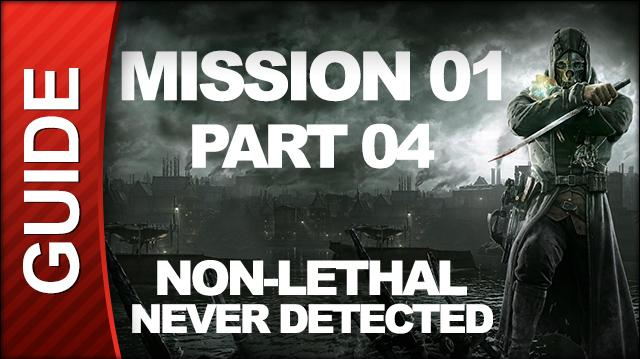 Dishonored - Low Chaos Walkthrough - Mission 1 Dishonored pt 4