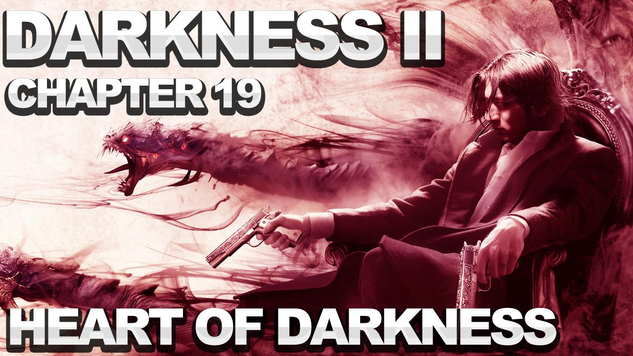 The Darkness 2 Walkthrough - Chapter 19 Heart of Darkness