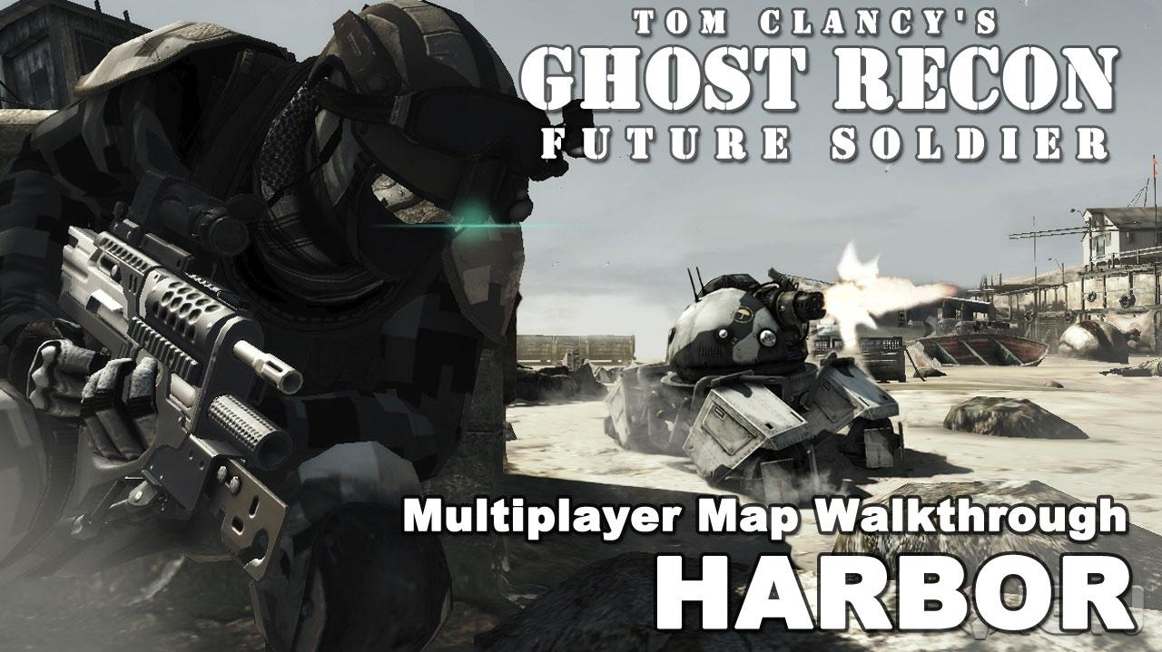 Ghost Recon Future Soldier Harbor Map Walkthrough