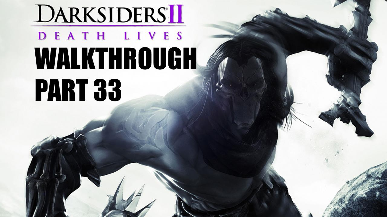 Darksiders II Walkthrough - City of the Dead (2 of 5) - Part 33