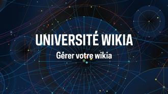Université Wikia - Gérer votre wikia