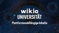 Wikia-Universität - Plattformunabhängige Inhalte
