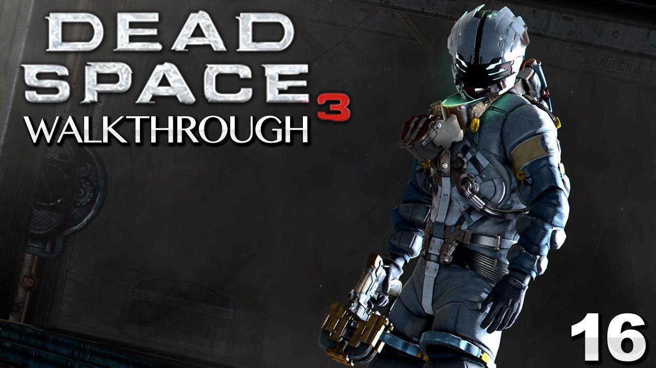 Dead Space 3 Walkthrough - Chapter 16 What Lies Below (Part 16)