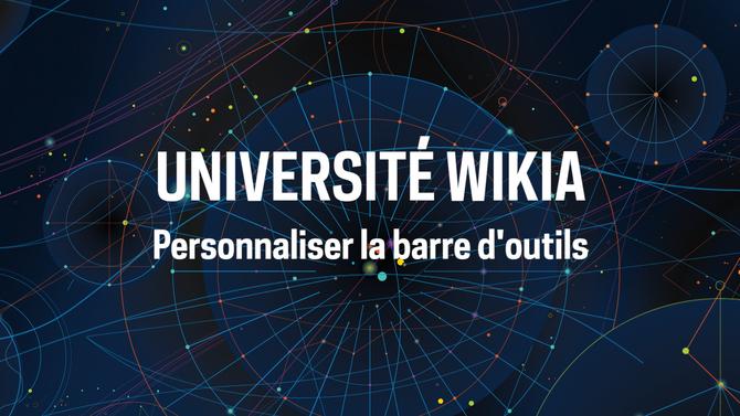 Université Wikia - Personnaliser la barre d'outils