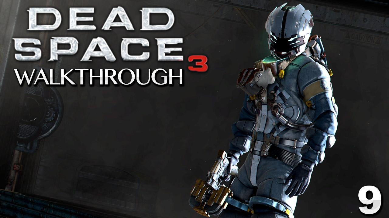 Dead Space 3 Walkthrough - Chapter 9 Onward (Part 9)