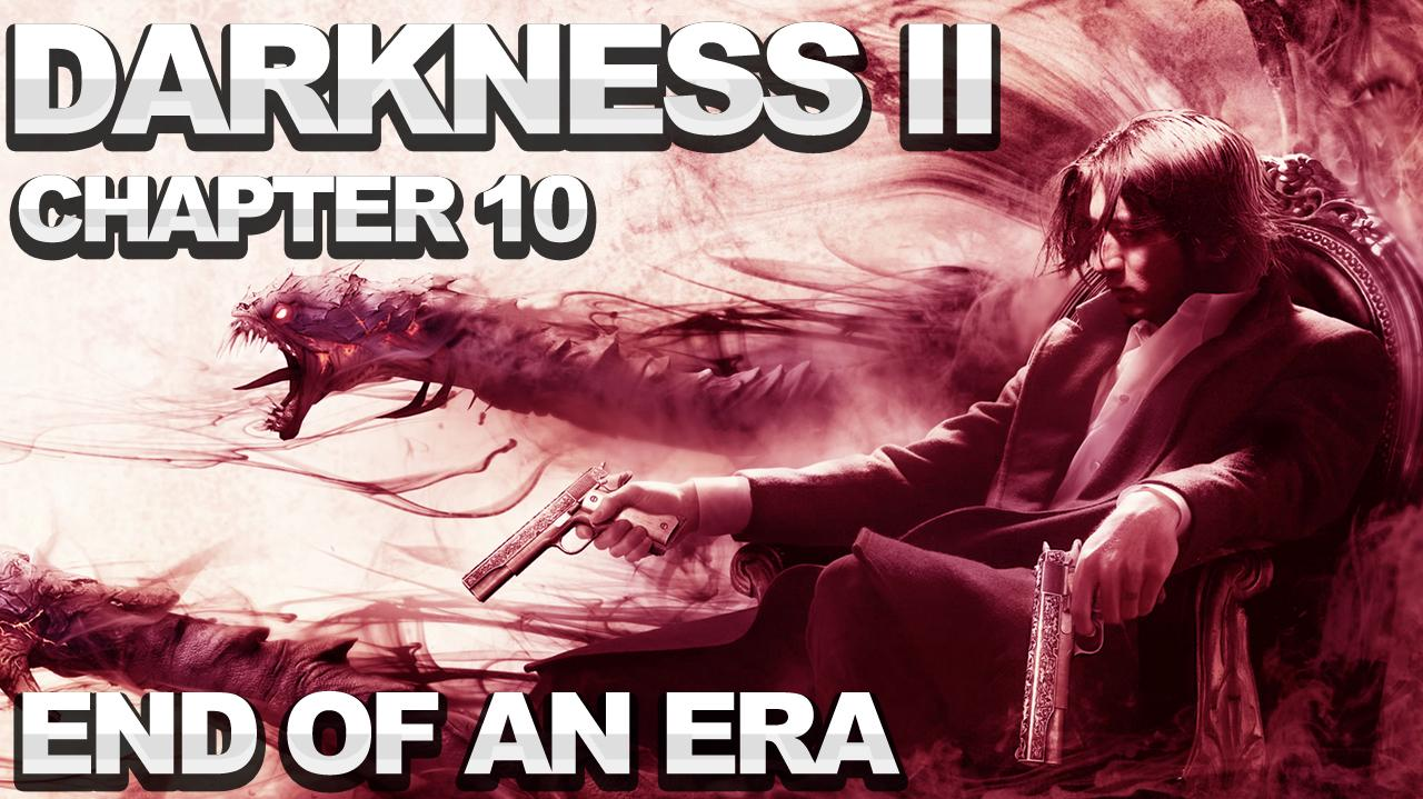 The Darkness 2 Walkthrough - Chapter 10 End of an Era