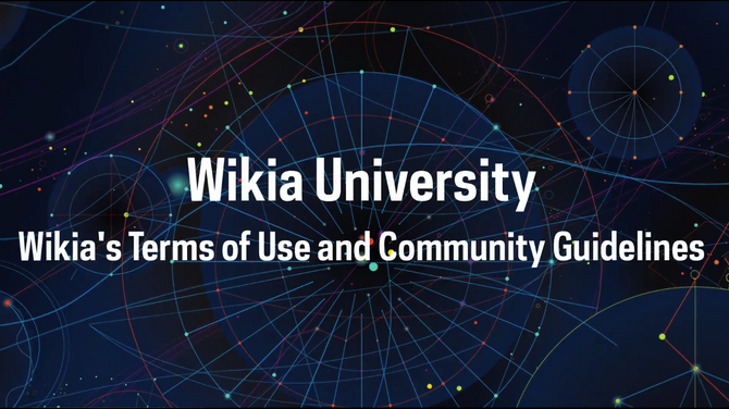 Wikia University - Wikia's Terms of Use and Community Guidelines
