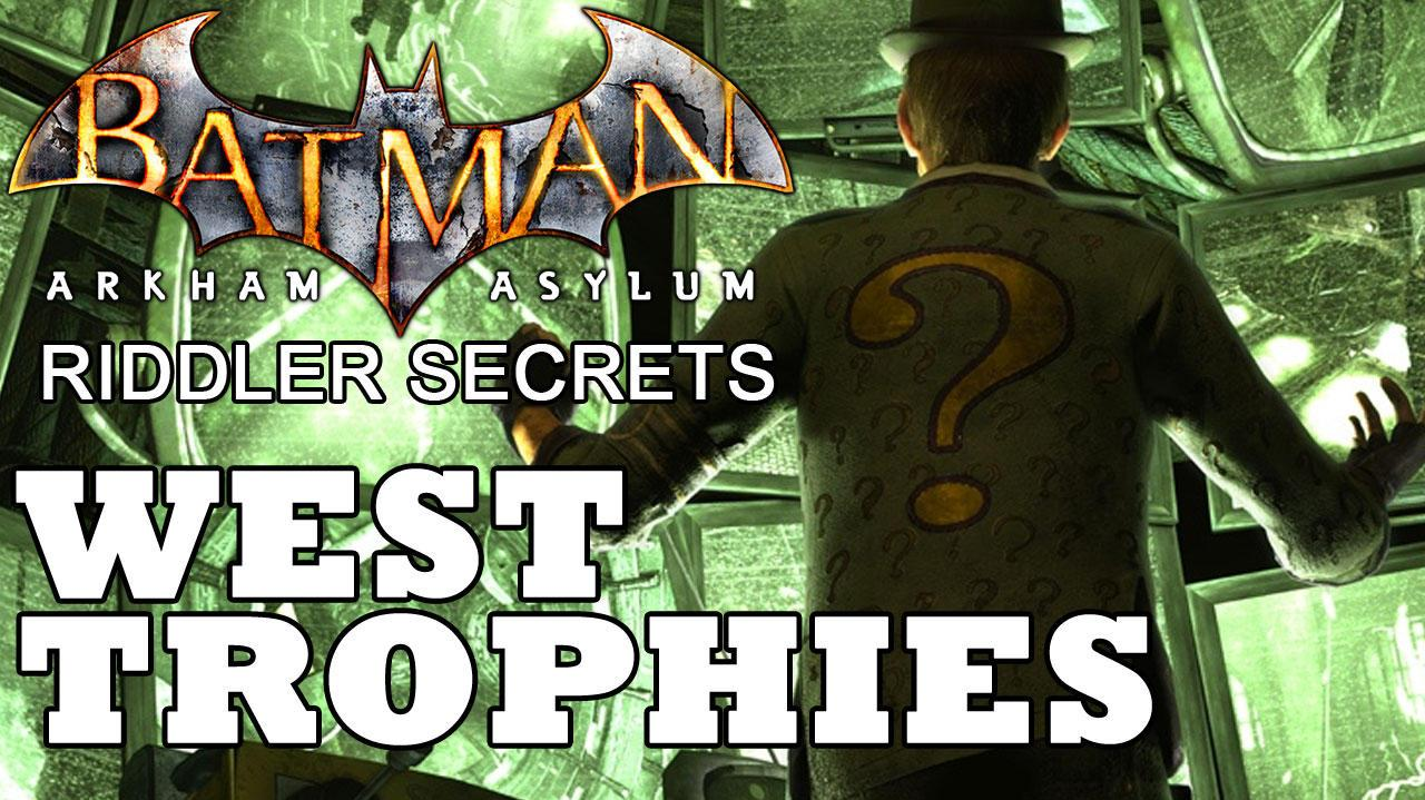 Batman Arkham Asylum West Riddler Trophies