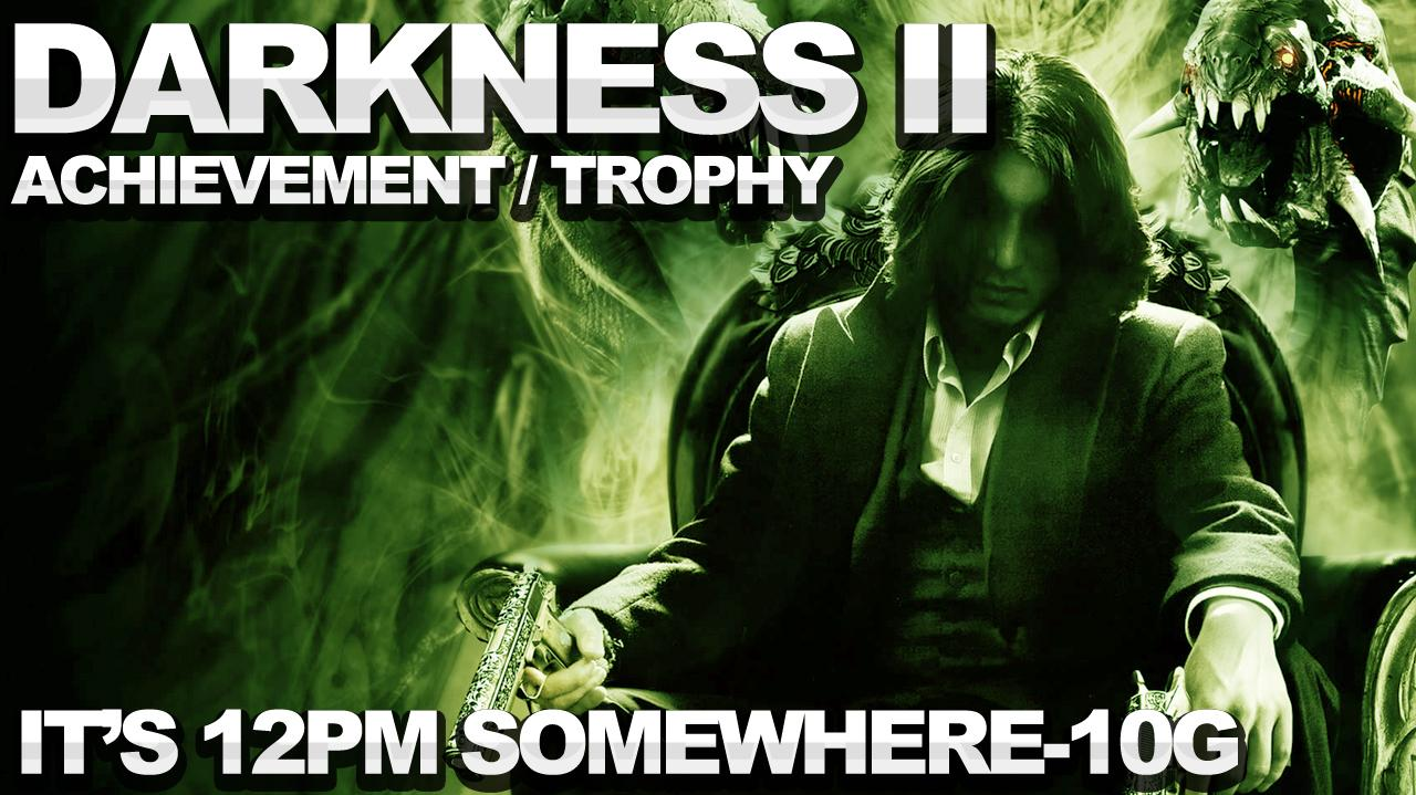 The Darkness 2 - It's 12pm Somewhere Achievement Trophy