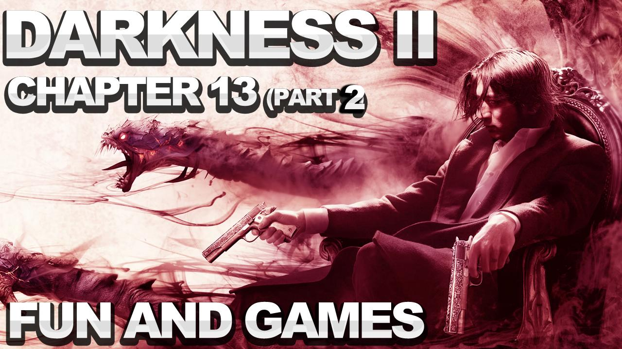 The Darkness 2 Walkthrough - Chapter 13 Fun and Games (part 2)