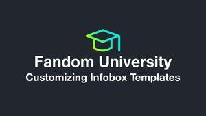 Fandom University - Customizing Infobox Templates
