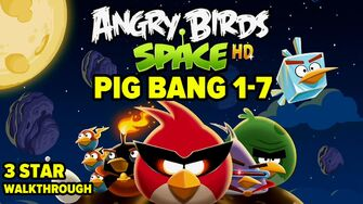 Angry Birds Space Pig Bang Level 1-7 3-Star Walkthrough