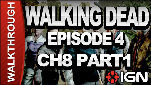 *SPOILERS* The Walking Dead Episode 4 Walkthrough - Chapter 8 Part 1