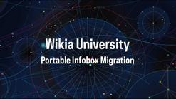 Wikia University - Portable Infobox Migration