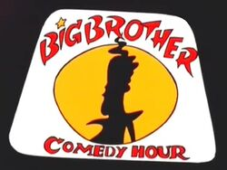The Big Brother Comedy Hour
