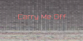 Carrymeoff.png