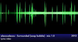 Surrounded soap bubble ft Prima