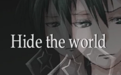 Hide the world