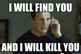 File:I will kill you.jpg