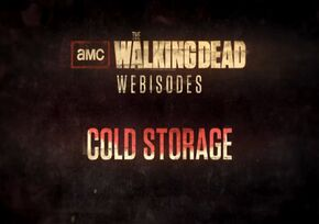Webisode Cold Storage
