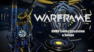 Warframe OHMA Tonfas Discussion & Setups (U19.7