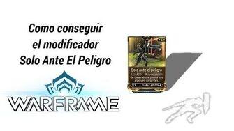 Warframe como conseguir el mod Solo Ante El Peligro (High Noom)
