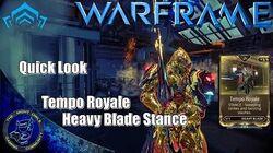 Warframe Quick Look Tempo Royale Stance w Galatine Sword