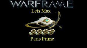 Lets Max (Warframe) E19 - Paris Prime + 75 Platinum Giveaway!