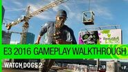 Watch Dogs 2 Gameplay Walkthrough Dedsec Infiltration Mission - E3 2016 US