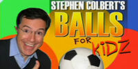 Stephen Colbert's Balls for Kidz