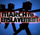The March To Enslavement