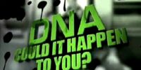DNA: Could It Happen To You?
