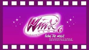 Winx Club Season 6 Living The Magic OFFICIAL Instrumental New Ver