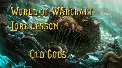 World of Warcraft lore lesson 28 Old Gods