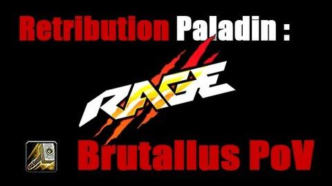 Brutallus - Retribution Paladin PoV